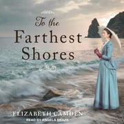 To the Farthest Shores audiobook by Elizabeth Camden