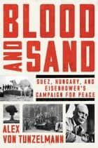 Blood and Sand ebook by Alex von Tunzelmann