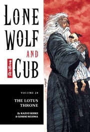 Lone Wolf and Cub Volume 28: The Lotus Throne ebook by Kazuo Koike