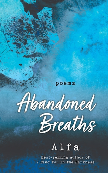 Abandoned Breaths: Revised and Expanded Edition - Poems ebook by Alfa