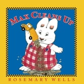 Max Cleans Up ebook by Rosemary Wells