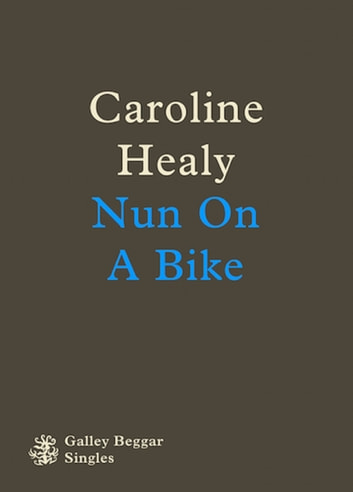 Nun On A Bike ebook by Caroline Healy