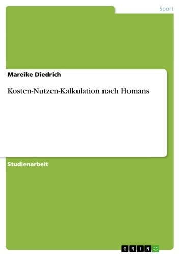 Kosten-Nutzen-Kalkulation nach Homans ebook by Mareike Diedrich