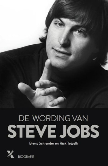 De wording van Steve Jobs ebook by Brent Schlender,Rick Tetzelli