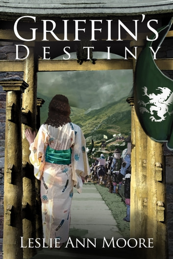 Griffin's Destiny (Griffin's Trilogy #3) ebook by Leslie Ann Moore