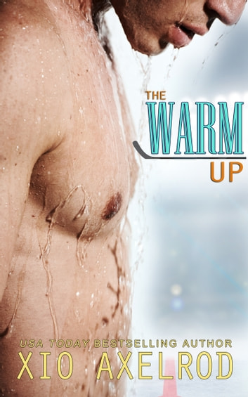 The Warm Up ebook by Xio Axelrod