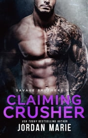 Claiming Crusher - Savage Brothers MC, #4 ebook by Jordan Marie