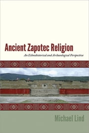 Ancient Zapotec Religion ebook by Michael Lind