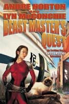 Beast Master's Quest - An Beast Master Adventure ebook by Andre Norton, Lyn McConchie