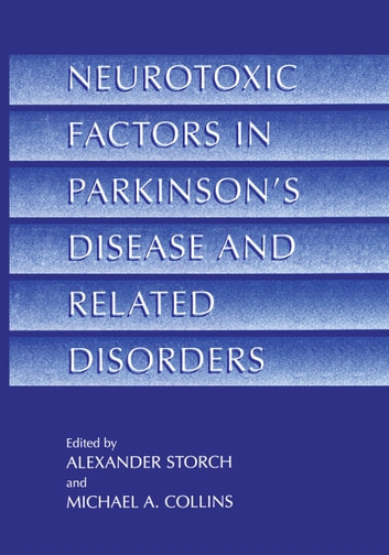 Neurotoxic Factors in Parkinson's Disease and Related Disorders ebook by