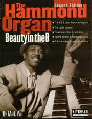 The Hammond Organ - Beauty in the B - Second Edition ebook by Mark Vail