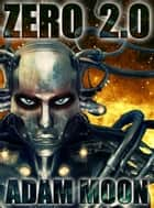 Zero 2.0 ebook by Adam Moon