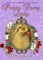 Pretty Scary Lady: Princesses of Chadwick Castle Adventures - Princesses Of Chadwick Castle Mystery & Adventure Series, #5 ebook by emma right