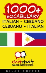 1000+ Vocabulary Italian - Cebuano ebook by Gilad Soffer