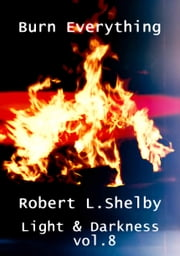 Light & Darkness, vol. 8 ebook by Robert L. Shelby