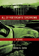 All of Yesterday's Tomorrows ebook by Corey Cotta