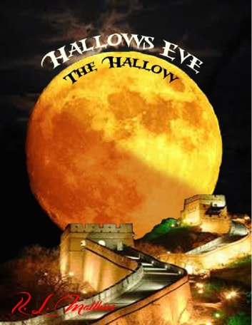 Hallows Eve: The Hallow ebook by R. L. Matthies