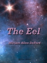 The Eel ebook by Miriam Allen DeFord