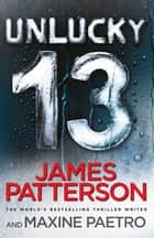 Unlucky 13 - A ghost from the past returns... (Women's Murder Club 13) ebook by James Patterson