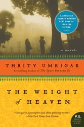 The Weight of Heaven - A Novel ebook by Thrity Umrigar