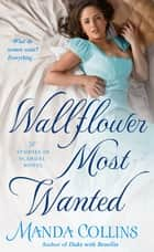 Wallflower Most Wanted - A Studies in Scandal Novel ebook by Manda Collins