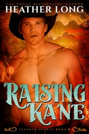 Raising Kane ebook by Heather Long