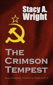 The Crimson Tempest - The End of Times Part III ebook by Stacy A. Wright
