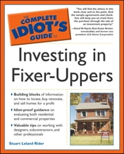 The Complete Idiot's Guide to Investing In Fixer-Uppers ebook by Stuart Rider