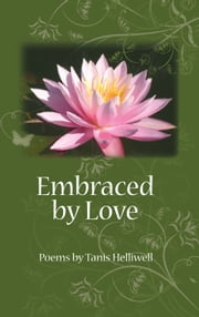 Embraced by Love ebook by Tanis Helliwell