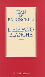 L'Hispano blanche ebook by Jean de Baroncelli