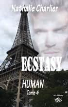 Ecstasy 4 - Tome 4 : Human ebook by Nathalie Charlier