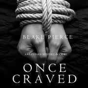 Once Craved (a Riley Paige Mystery--Book #3) audiobook by Blake Pierce