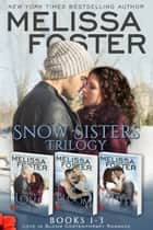 Snow Sisters (Books 1-3 Boxed Set) ebook by Melissa Foster