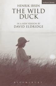 The Wild Duck ebook by Henrik Ibsen,David Eldridge