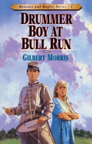 Drummer Boy At Bull Run ebook by Gilbert L Morris