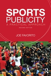 Sports Publicity - A Practical Approach ebook by Joe Favorito