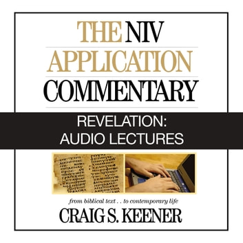 Revelation: Audio Lectures - 22 Lessons on History, Meaning, and Application audiobook by Craig S. Keener