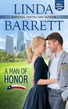 A Man of Honor ebook by Linda Barrett