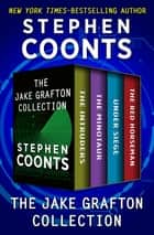 The Jake Grafton Collection - The Intruders, The Minotaur, Under Siege, and The Red Horseman ebook by Stephen Coonts