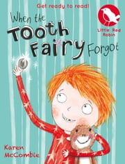 Little Red Robin 9: When the Tooth Fairy Forgot ebook by Karen McCombie