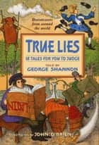True Lies ebook by George Shannon, John O'Brien