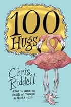 100 Hugs - Festive Edition ebook by Chris Riddell