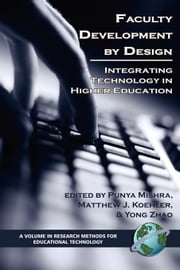 Faculty Development by Design - Integrating Technology in Higher Education ebook by Punya Mishra,Matthew J. Koehler,Yong Zhao