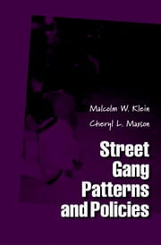 Street Gang Patterns and Policies ebook by Malcolm W. Klein,Cheryl L. Maxson