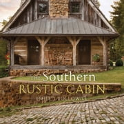 The Southern Rustic Cabin ebook by Emily Followill
