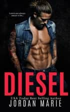 Diesel - Savage Brothers MC--Tennessee Chapter, #2 ebook by Jordan Marie