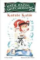 Karate Katie #18 ebook by Nancy Krulik, John and Wendy