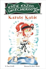 Karate Katie #18 ebook by Nancy Krulik,John and Wendy