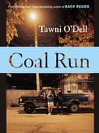 Coal Run ebook by Tawni O'Dell