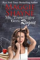 Ms Terwilliger Goes Rogue ebook by